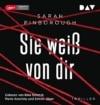 Sie weiß von dir: Ungekürzte Lesung mit Rike Schmid, Maria Koschny und Simon Jäger (2 mp3-CDs) -