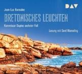 Bretonisches Leuchten. Kommissar Dupins sechster Fall: Ungekürzte Lesung mit Gerd Wameling (7 CDs) -