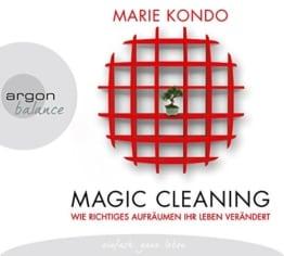Magic Cleaning: Wie richtiges Aufräumen ihr Leben verändert -