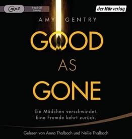 Good as Gone: Ein Mädchen verschwindet. Eine Fremde kehrt zurück. -
