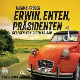 Erwin, Enten, Präsidenten: Schall&Wahn (Erwin Düsedieker, Band 4) -