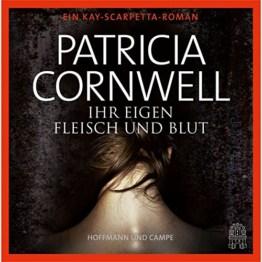 Ihr eigen Fleisch und Blut: Ein Kay-Scarpetta-Roman -