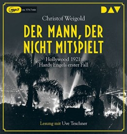 Der Mann, der nicht mitspielt: Hollywood 1921: Hardy Engels erster Fall (2 mp3-CDs) - 1