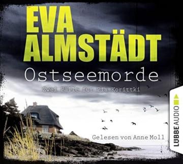 Ostseemorde: Zwei Fälle für Pia Korittki in einem. (Kommissarin Pia Korittki) - 1