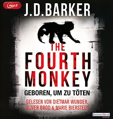 the fourth monkey geboren um zu t ten j d barker. Black Bedroom Furniture Sets. Home Design Ideas