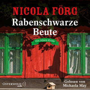 Rabenschwarze Beute: Ein Alpen-Krimi: 5 CDs (Alpen-Krimis, Band 9) - 1