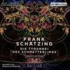 Die Tyrannei des Schmetterlings: Die vollständige Lesung als nachleuchtende Deluxe Edition mit exklusivem Bonusmaterial von Frank Schätzing - 1
