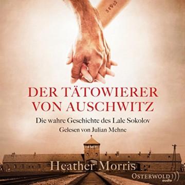 Der Tätowierer von Auschwitz: Die wahre Geschichte des Lale Sokolov: 2 CDs - 1