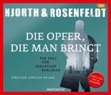 Die Opfer, die man bringt: Ein Fall für Sebastian Bergman (3 MP3-CDs) (Die Fälle des Sebastian Bergman) - 1