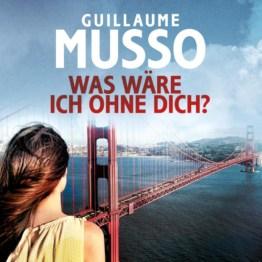 Was wäre ich ohne dich? als Hörbuch Download von Guillaume Musso