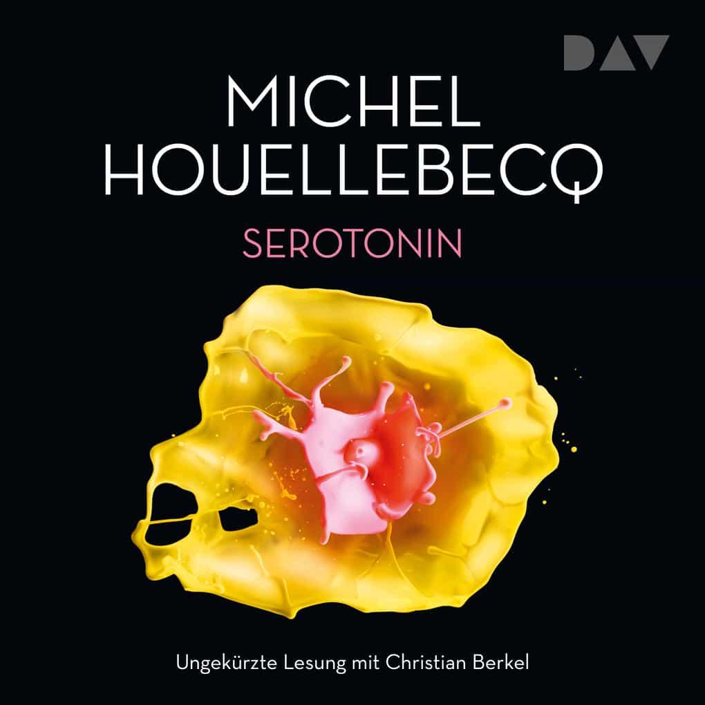 Serotonin - Michel Houellebecq - hoerbuch-thriller.de