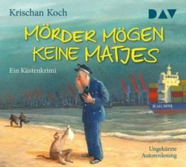 Mörder mögen keine Matjes. Ein Küstenkrimi als Hörbuch CD von Krischan Koch
