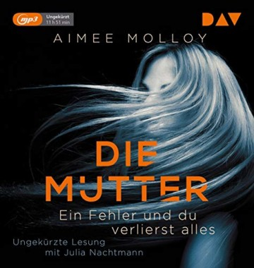 Die Mutter – Ein Fehler und du verlierst alles: Ungekürzte Lesung mit Julia Nachtmann (1 mp3-CD) - 1
