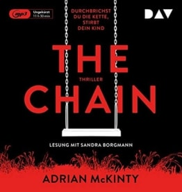 The Chain - Durchbrichst du die Kette, stirbt dein Kind: Ungekürzte Lesung mit Sandra Borgmann (1 mp3-CD) - 1