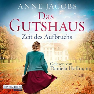 Zeit des Aufbruchs: Die Gutshaus-Saga 3 - 1
