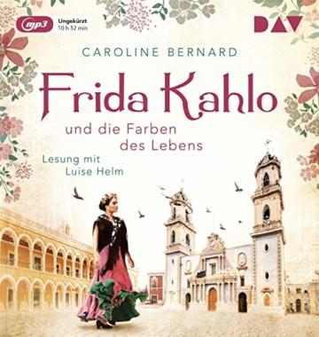 Frida Kahlo und die Farben des Lebens: Ungekürzte Lesung mit Luise Helm (1 mp3-CD) - 1