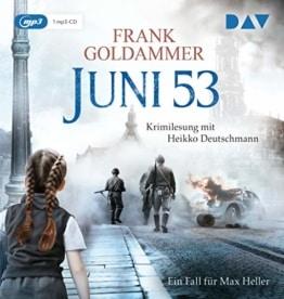 Juni 53. Ein Fall für Max Heller: Lesung mit Heikko Deutschmann (1 mp3-CD) - 1