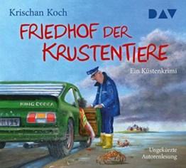 Friedhof der Krustentiere. Ein Küstenkrimi: Ungekürzte Autorenlesung mit Krischan Koch (5 CDs) - 1