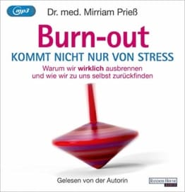 Burnout kommt nicht nur von Stress: Warum wir wirklich ausbrennen - und wie wir zu uns selbst zurückfinden - 1