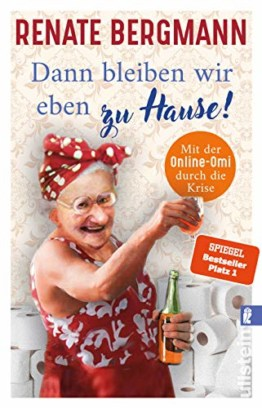 Dann bleiben wir eben zu Hause!: Mit der Online-Omi durch die Krise (Die Online-Omi, Band 13) - 1