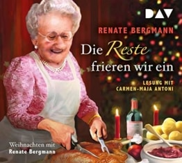 Die Reste frieren wir ein. Weihnachten mit Renate Bergmann: Lesung mit Carmen-Maja Antoni (2 CDs) - 1