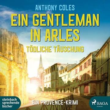 Ein Gentleman in Arles - Tödliche Täuschung: Peter Smith 3 - 1