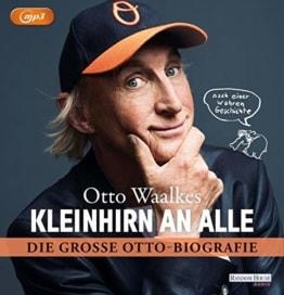 Kleinhirn an alle: Die große Ottobiografie - Nach einer wahren Geschichte - 1