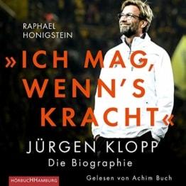 »Ich mag, wenn's kracht.«: Jürgen Klopp. Die Biographie: 2 CDs - 1