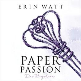 Paper Passion. Das Begehren: Paper-Reihe 4 - 1