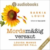 Mordsmäßig versaut: Louisa Manus sechster Fall - 1