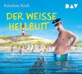 Der weiße Heilbutt. Ein Inselkrimi: Ungekürzte Autorenlesung mit Krischan Koch (5 CDs) (Thies Detlefsen & Nicole Stappenbek) - 1