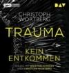 Trauma – Kein Entkommen. Katja Sands erster Fall: Ungekürzte Lesung mit Julia Nachtmann und Christoph Wortberg (1 mp3-CD) - 1