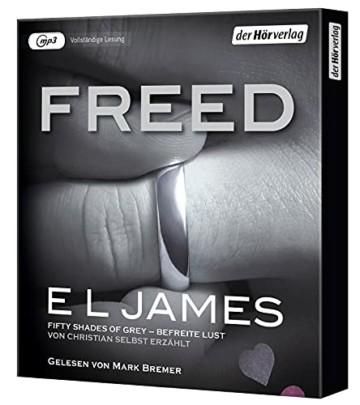 Freed - Fifty Shades of Grey. Befreite Lust von Christian selbst erzählt: Band 3 Fifty Shades of Grey aus Christians Sicht erzählt Roman - - 3
