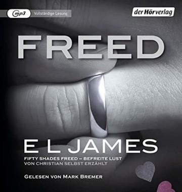 Freed - Fifty Shades of Grey. Befreite Lust von Christian selbst erzählt: Band 3 Fifty Shades of Grey aus Christians Sicht erzählt Roman - - 1