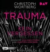Trauma – Kein Vergessen. Katja Sands zweiter Fall: Ungekürzte Lesung mit Julia Nachtmann und Christoph Wortberg (1 mp3-CD) (Die Trauma-Trilogie) - 1