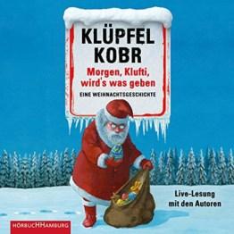 Morgen, Klufti, wird's was geben: Eine Weihnachtsgeschichte - 1
